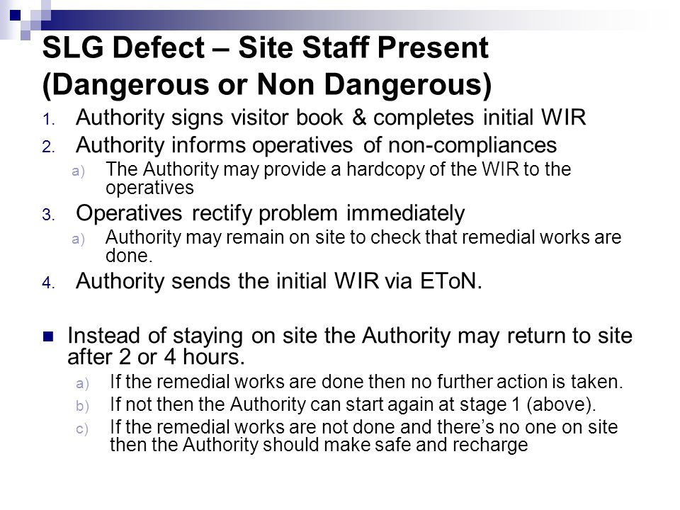 SLG Defect – Site Staff Present (Dangerous or Non Dangerous)