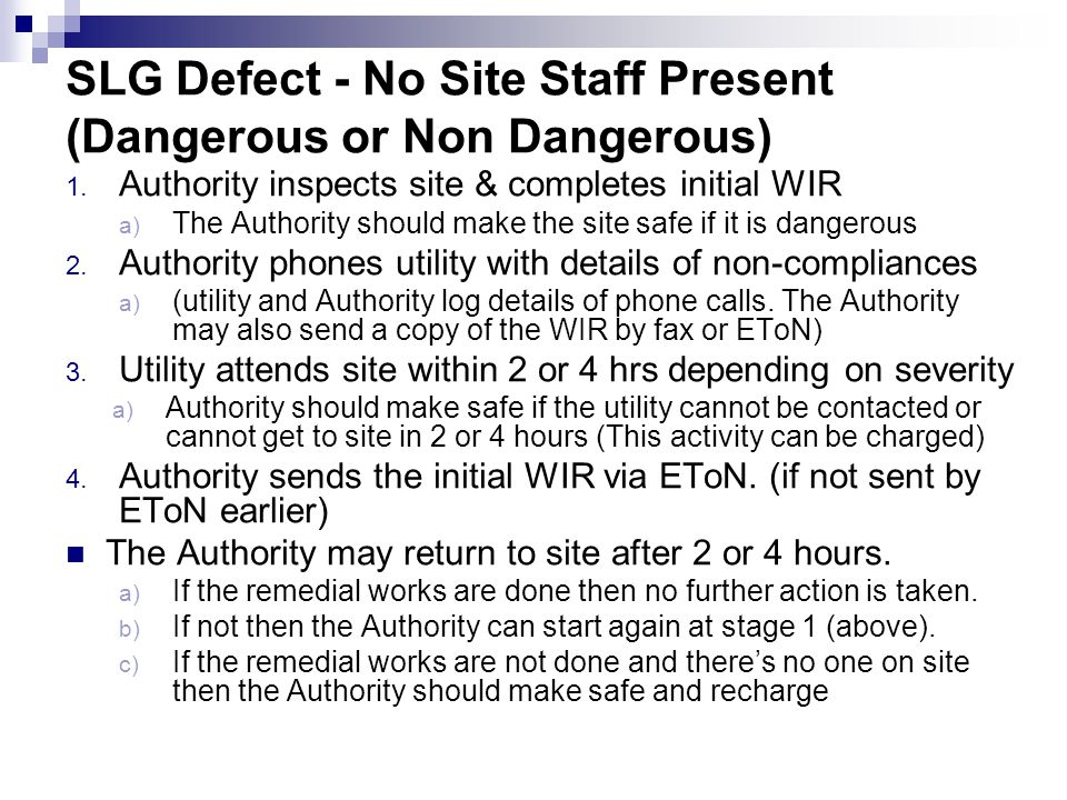 SLG Defect - No Site Staff Present (Dangerous or Non Dangerous)