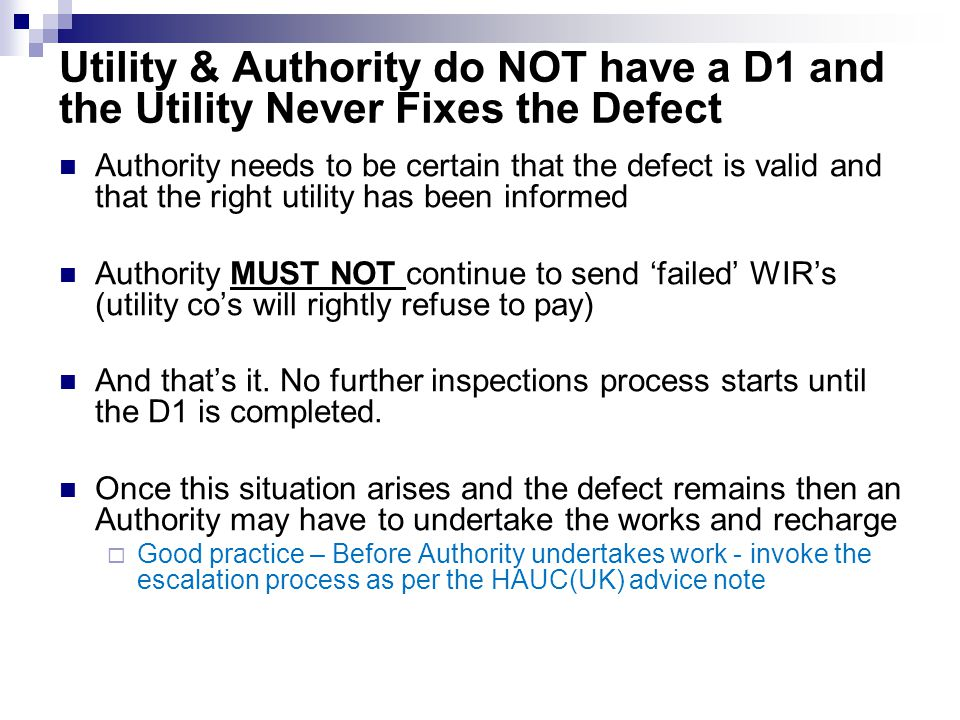 Utility & Authority do NOT have a D1 and the Utility Never Fixes the Defect
