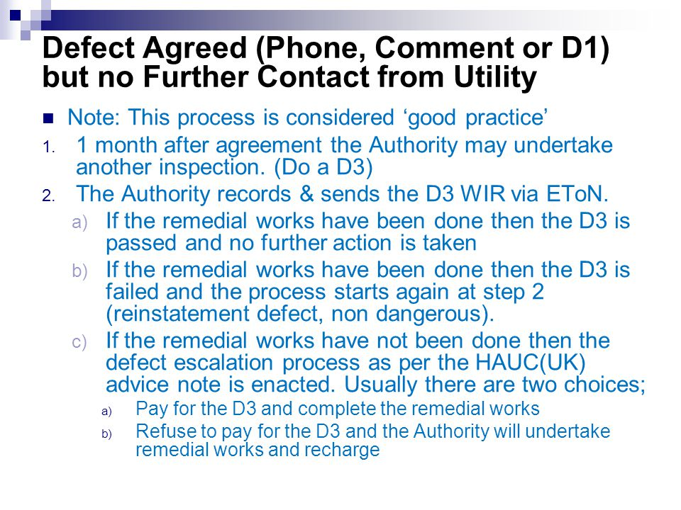 Defect Agreed (Phone, Comment or D1) but no Further Contact from Utility