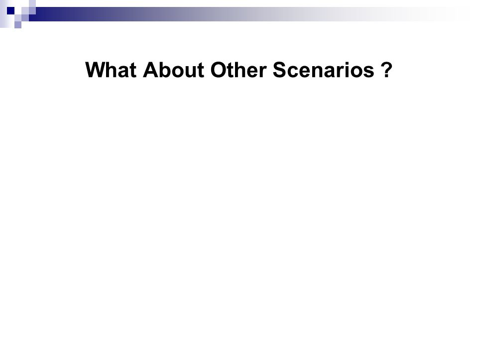 What About Other Scenarios