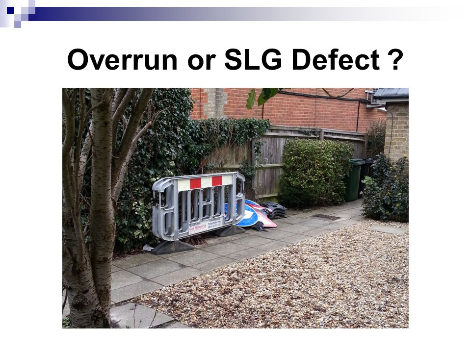 Overrun or SLG Defect