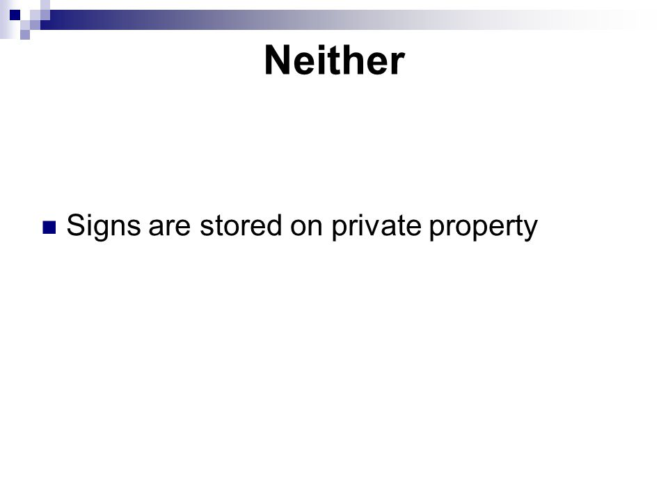 Neither Signs are stored on private property