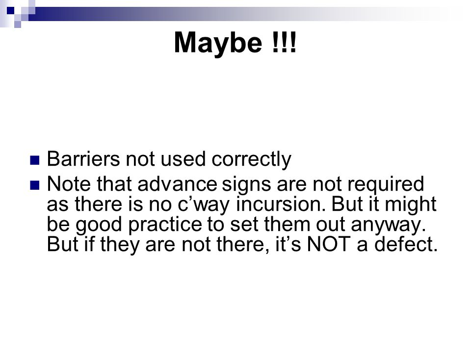 Maybe !!! Barriers not used correctly