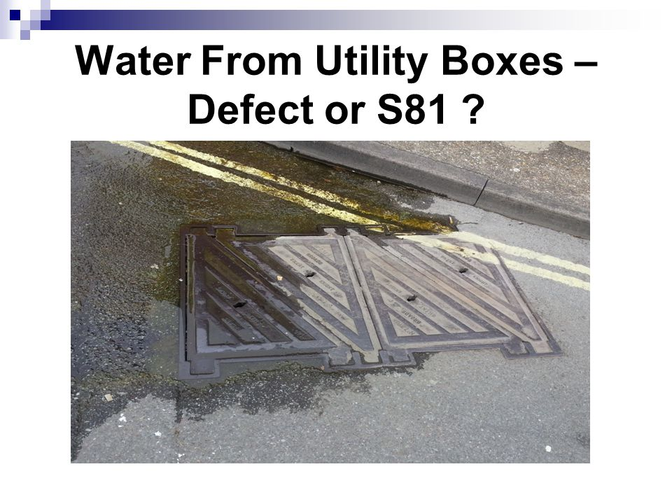 Water From Utility Boxes – Defect or S81