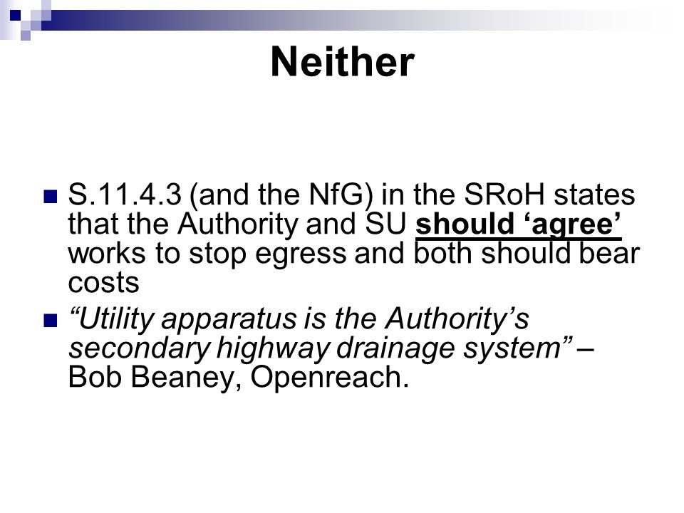 Neither S.11.4.3 (and the NfG) in the SRoH states that the Authority and SU should 'agree' works to stop egress and both should bear costs.