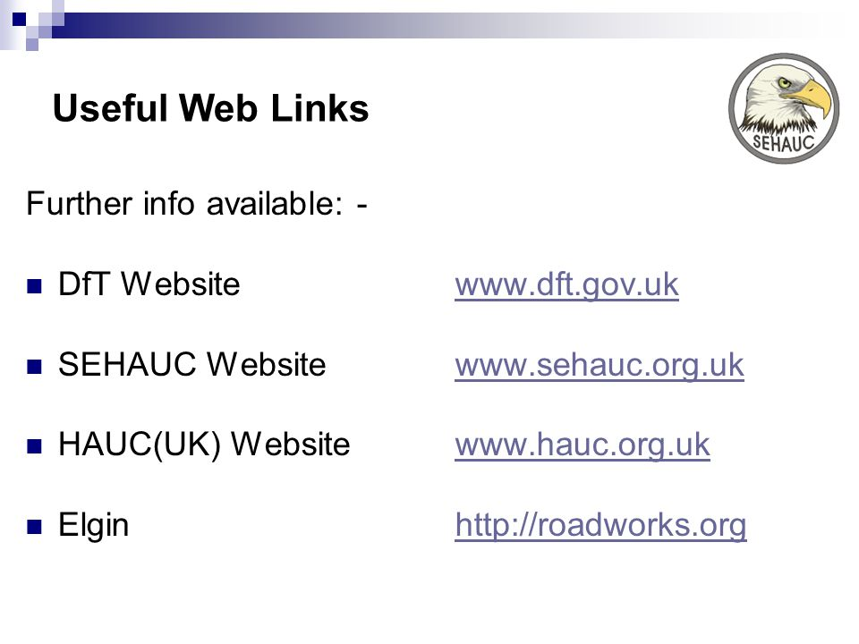 Useful Web Links Further info available: - DfT Website www.dft.gov.uk