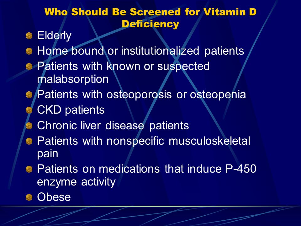 Who Should Be Screened for Vitamin D Deficiency