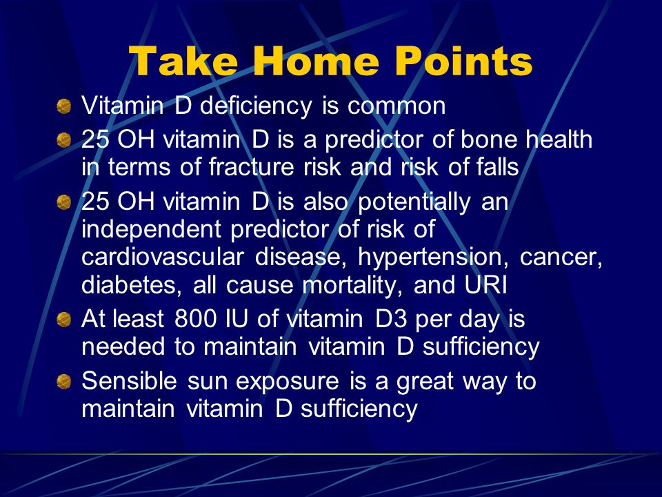 Take Home Points Vitamin D deficiency is common