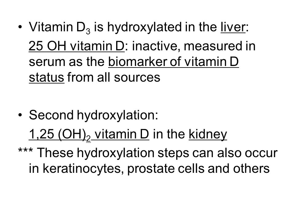 Vitamin D3 is hydroxylated in the liver: