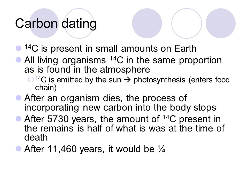 Carbon dating 14C is present in small amounts on Earth