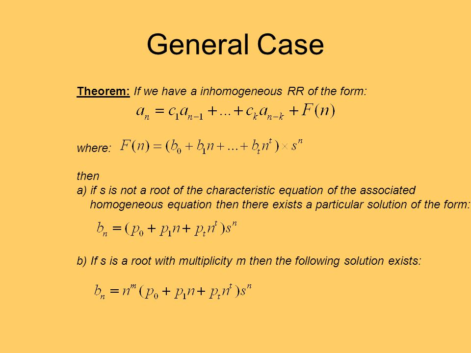 General Case Theorem: If we have a inhomogeneous RR of the form: