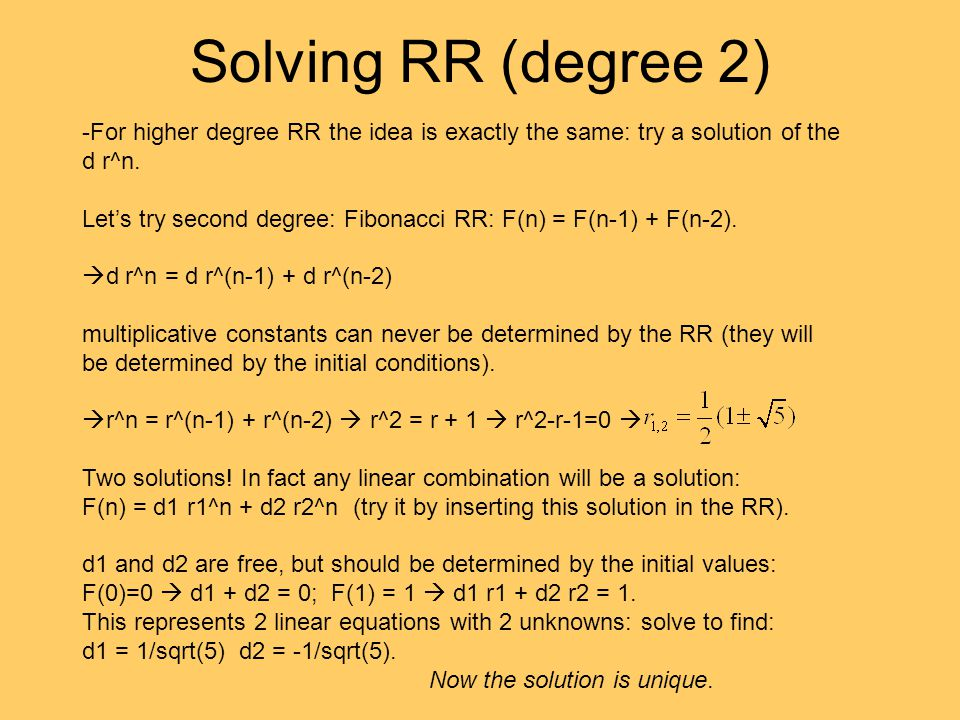Solving RR (degree 2) -For higher degree RR the idea is exactly the same: try a solution of the. d r^n.