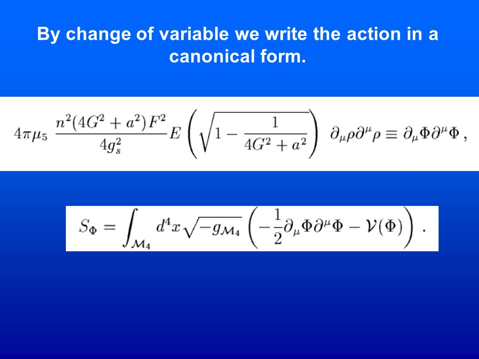 By change of variable we write the action in a canonical form.
