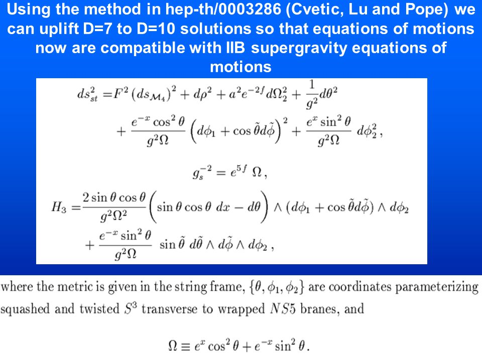 Using the method in hep-th/0003286 (Cvetic, Lu and Pope) we can uplift D=7 to D=10 solutions so that equations of motions now are compatible with IIB supergravity equations of motions