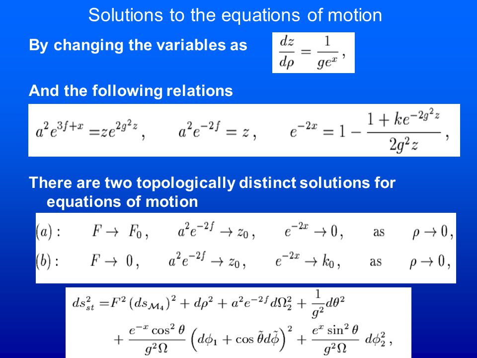 Solutions to the equations of motion