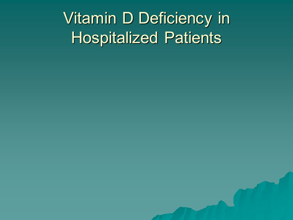 Vitamin D Deficiency in Hospitalized Patients