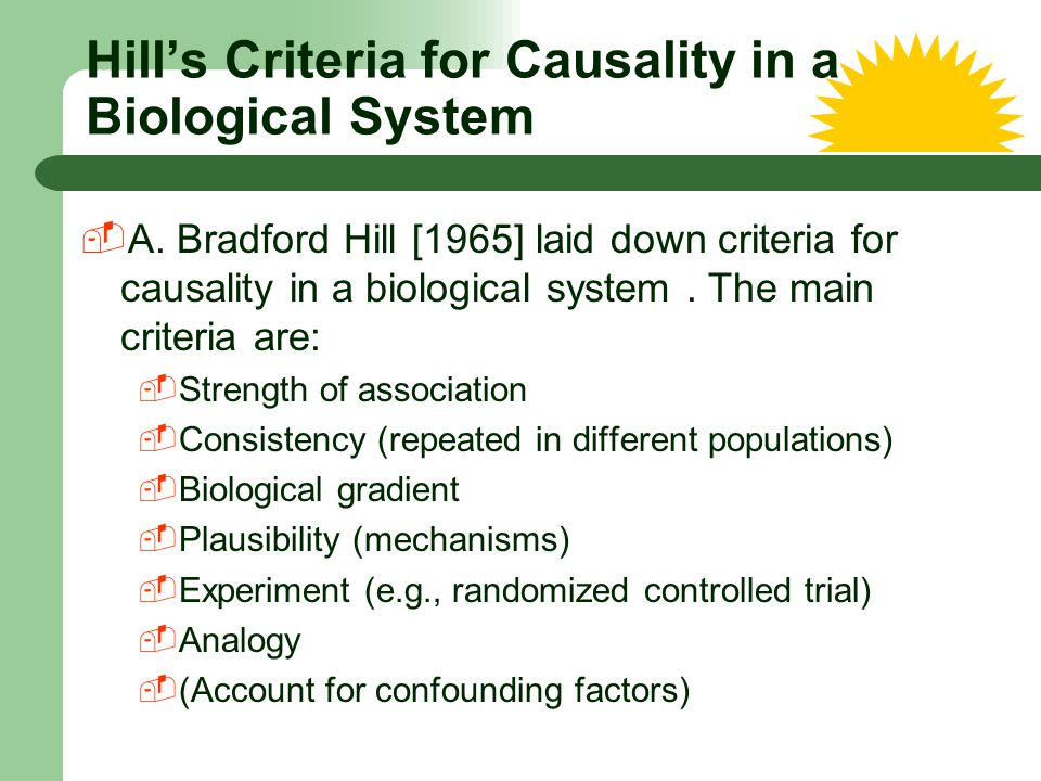 Hill's Criteria for Causality in a Biological System