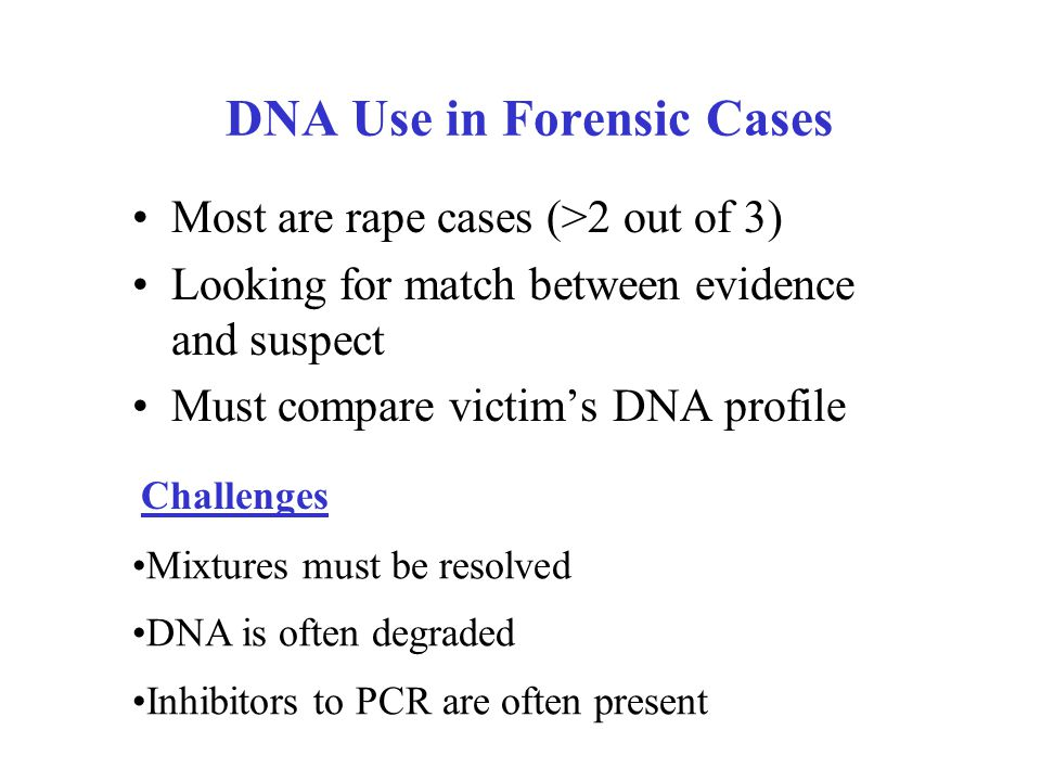 DNA Use in Forensic Cases