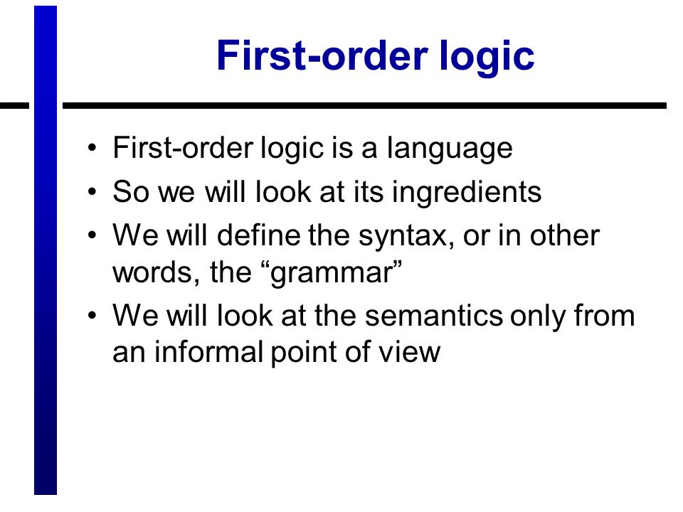 First-order logic First-order logic is a language
