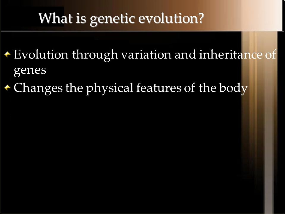 What is genetic evolution
