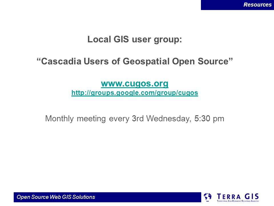 Cascadia Users of Geospatial Open Source www.cugos.org