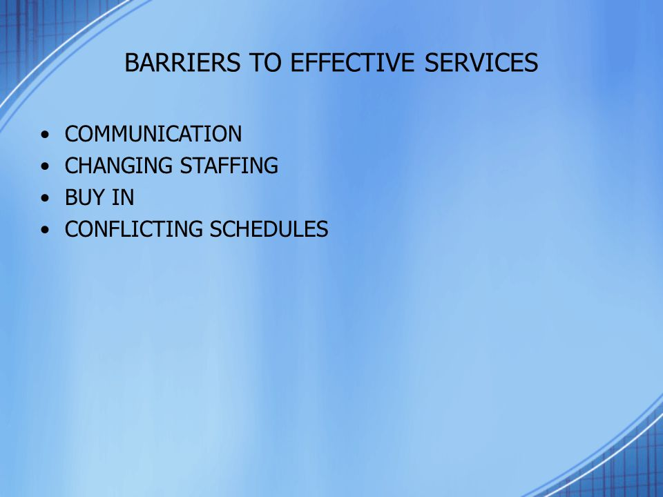 BARRIERS TO EFFECTIVE SERVICES