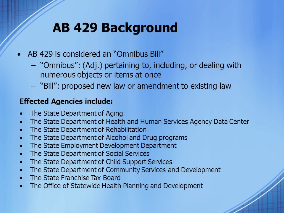 AB 429 Background AB 429 is considered an Omnibus Bill