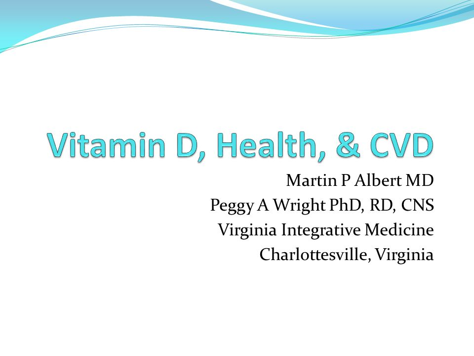 Vitamin D, Health, & CVD Martin P Albert MD