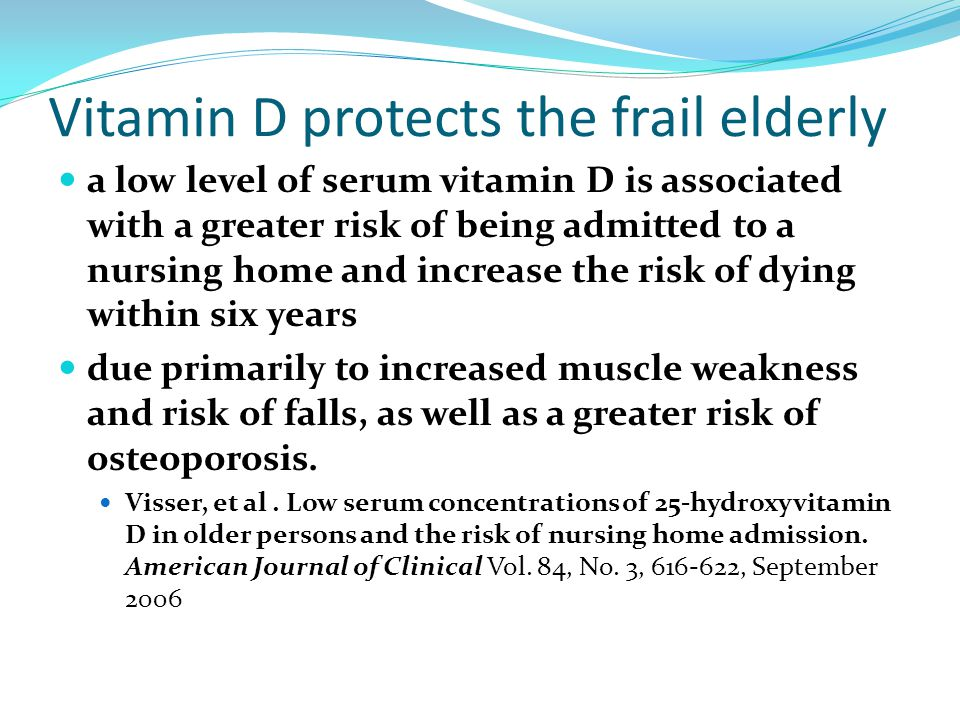 Vitamin D protects the frail elderly