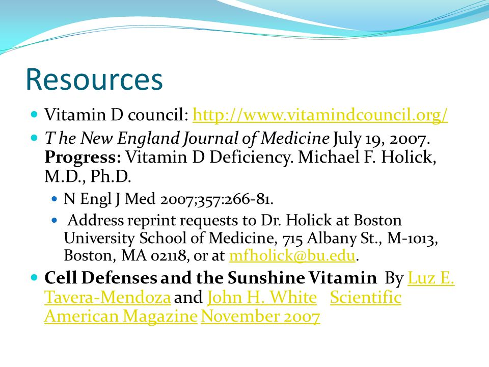 Resources Vitamin D council: http://www.vitamindcouncil.org/