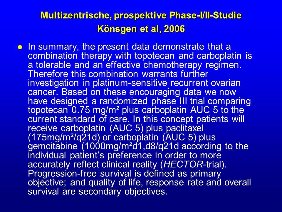 Multizentrische, prospektive Phase-I/II-Studie Könsgen et al, 2006