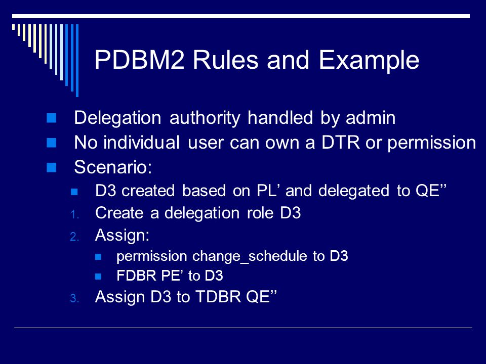 PDBM2 Rules and Example Delegation authority handled by admin