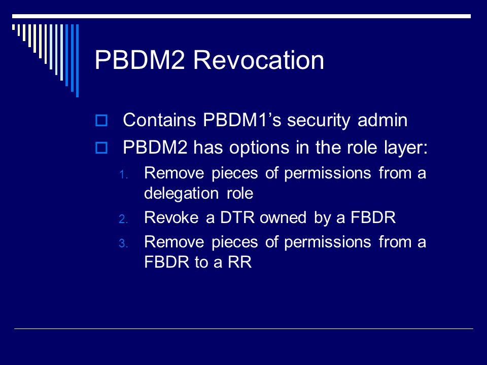 PBDM2 Revocation Contains PBDM1's security admin