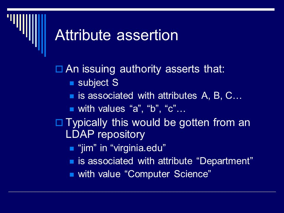 Attribute assertion An issuing authority asserts that: