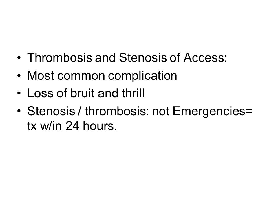 Thrombosis and Stenosis of Access: