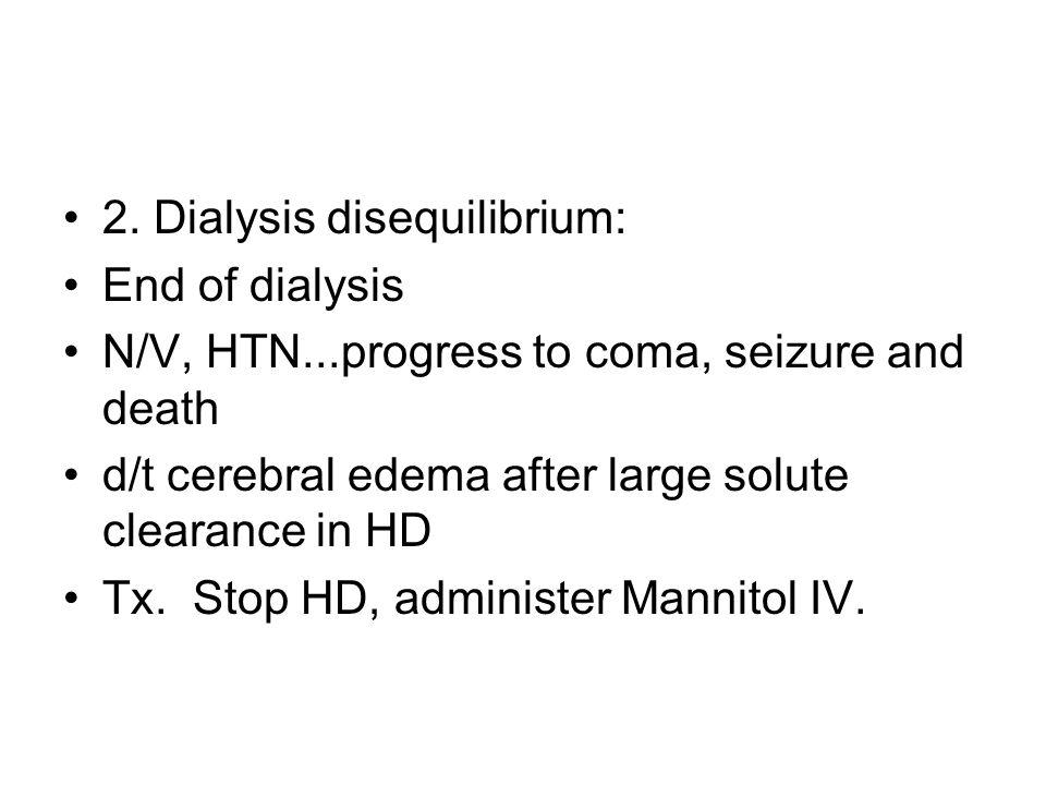 2. Dialysis disequilibrium:
