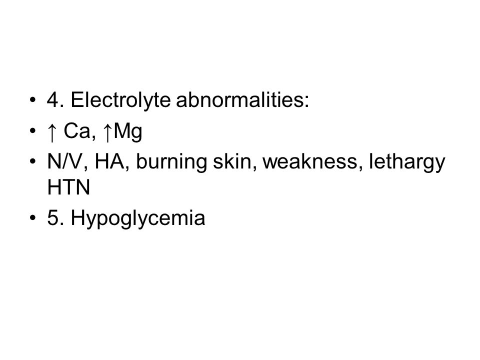 4. Electrolyte abnormalities: