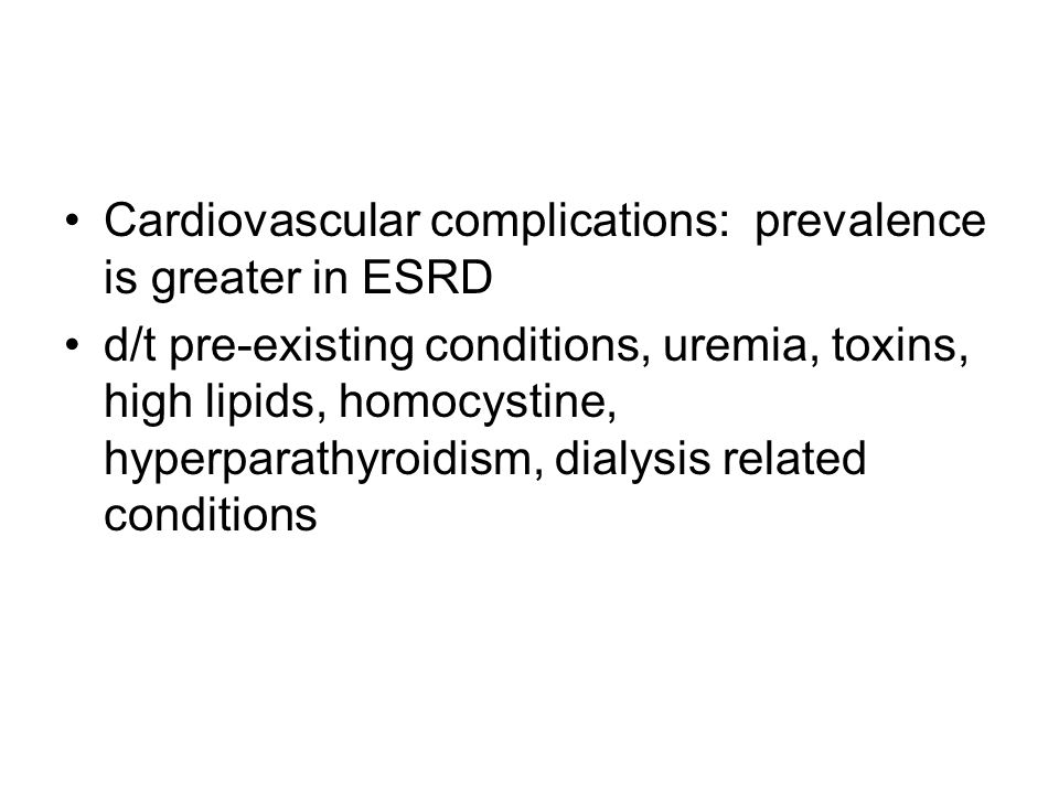 Cardiovascular complications: prevalence is greater in ESRD