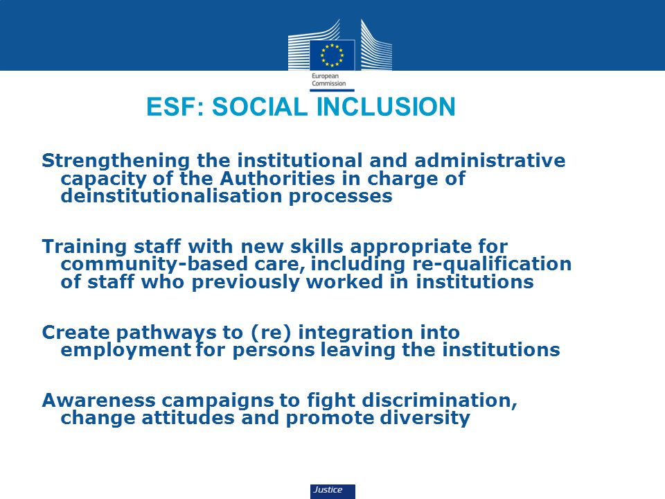 ESF: SOCIAL INCLUSION Strengthening the institutional and administrative capacity of the Authorities in charge of deinstitutionalisation processes.