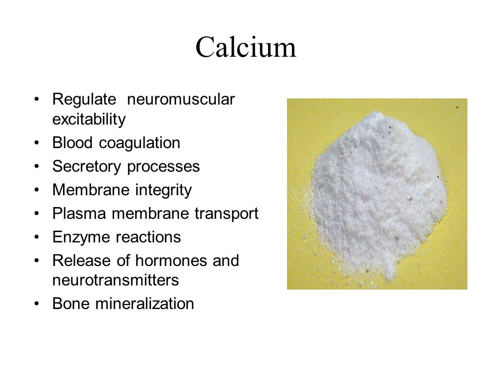 Calcium Regulate neuromuscular excitability Blood coagulation