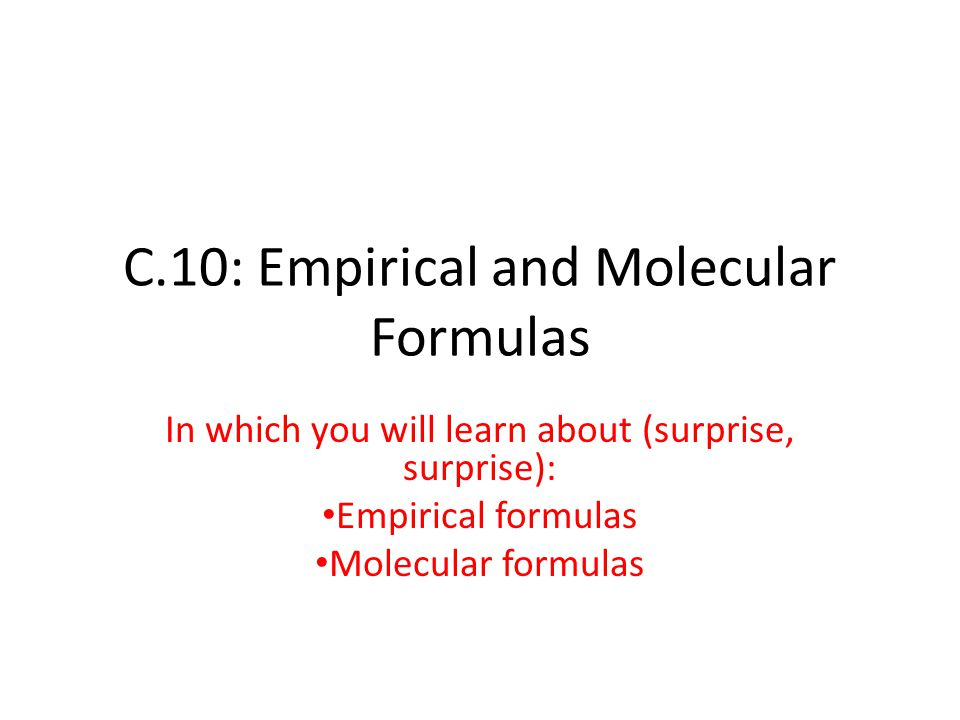 C.10: Empirical and Molecular Formulas