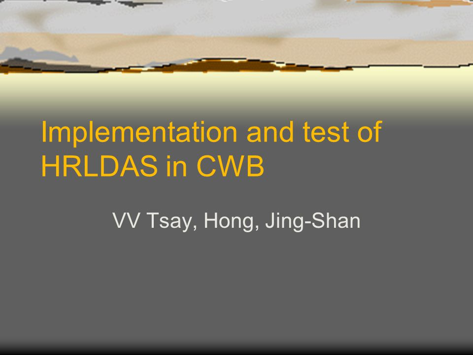 Implementation and test of HRLDAS in CWB