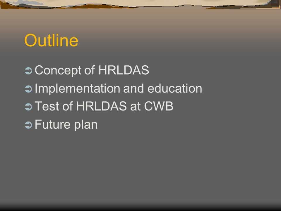 Outline Concept of HRLDAS Implementation and education