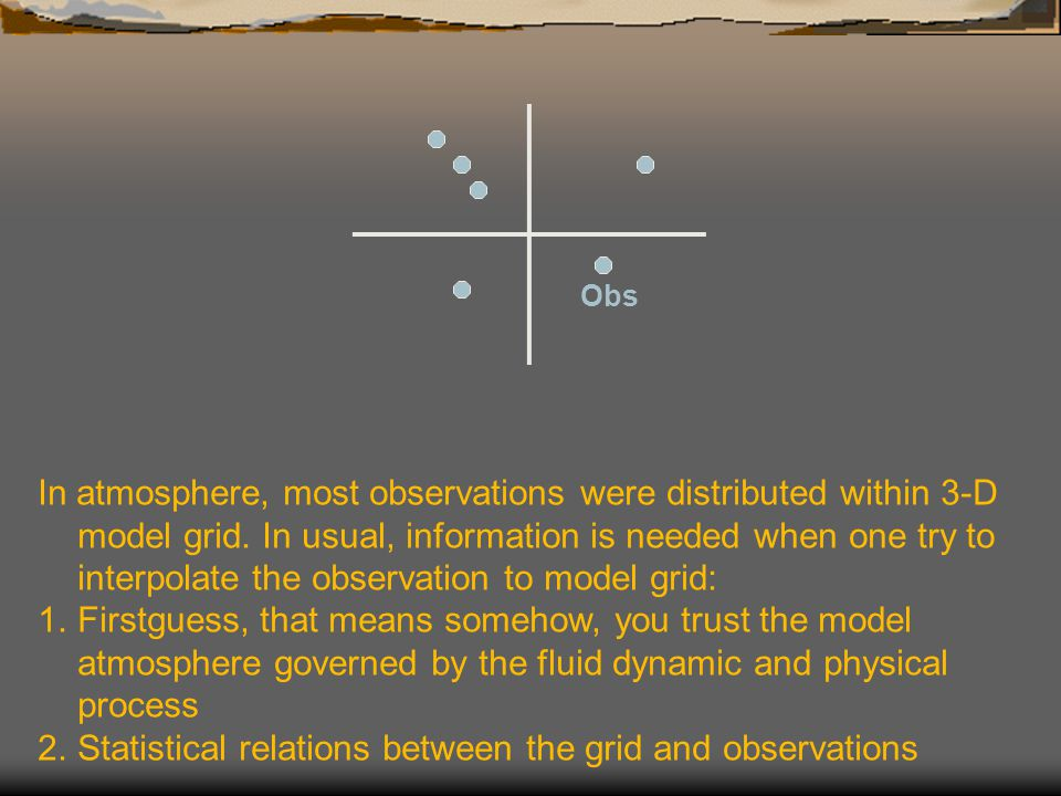 Statistical relations between the grid and observations