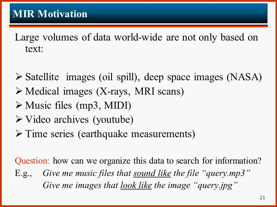 Large volumes of data world-wide are not only based on text: