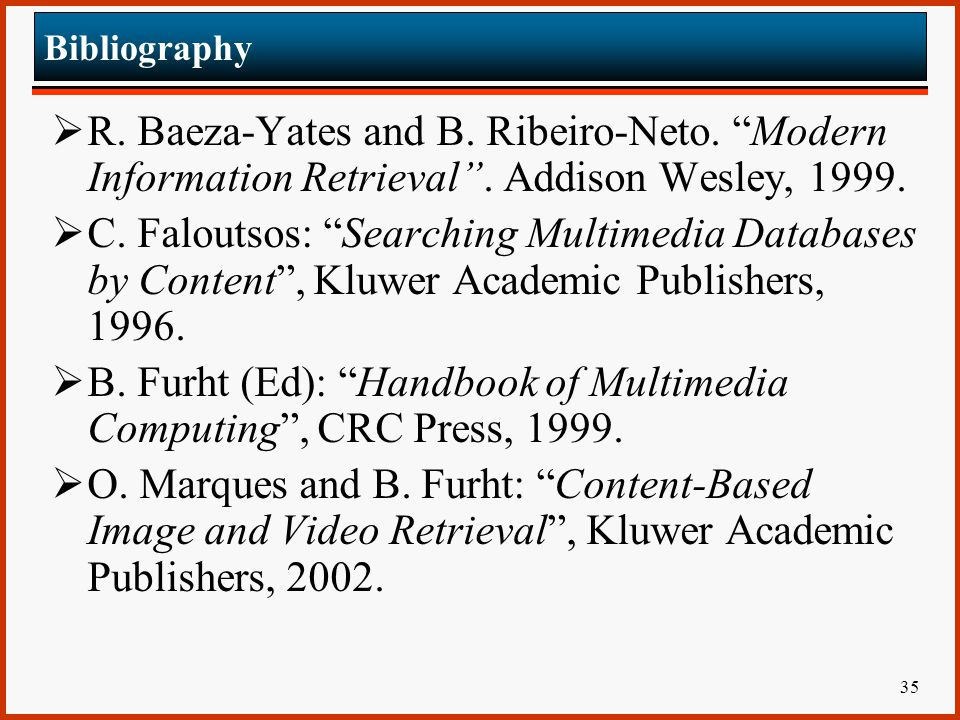 B. Furht (Ed): Handbook of Multimedia Computing , CRC Press, 1999.