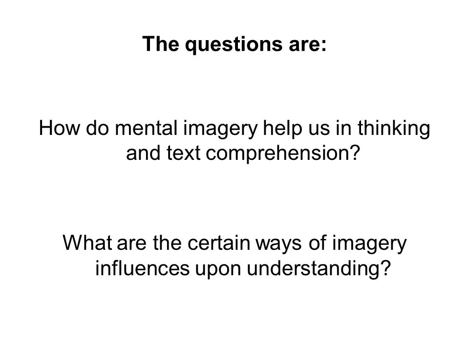 How do mental imagery help us in thinking and text comprehension