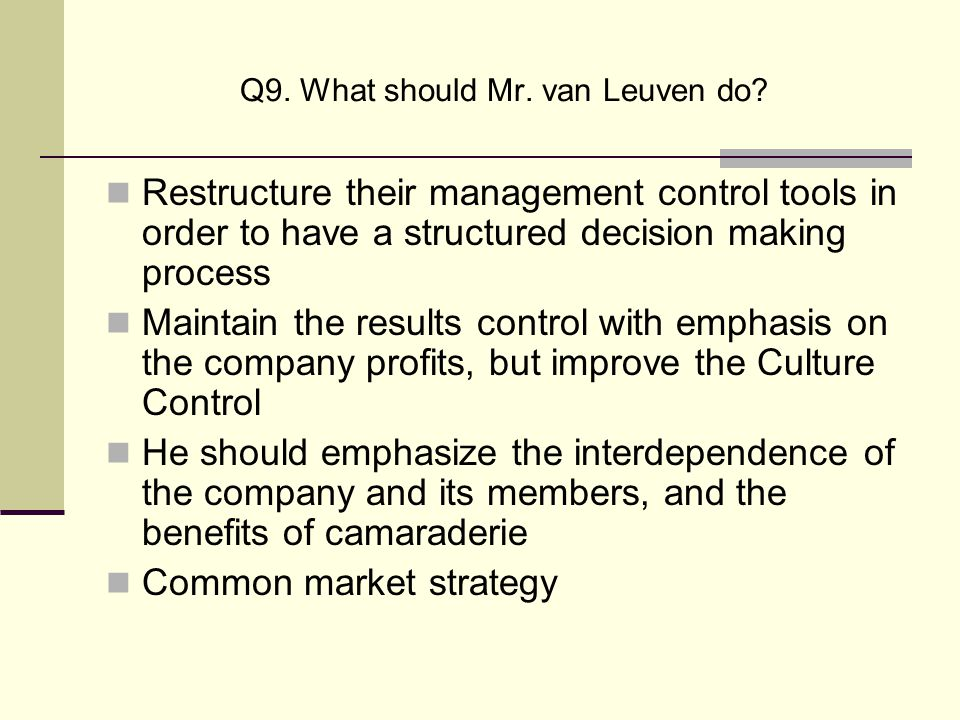 Q9. What should Mr. van Leuven do