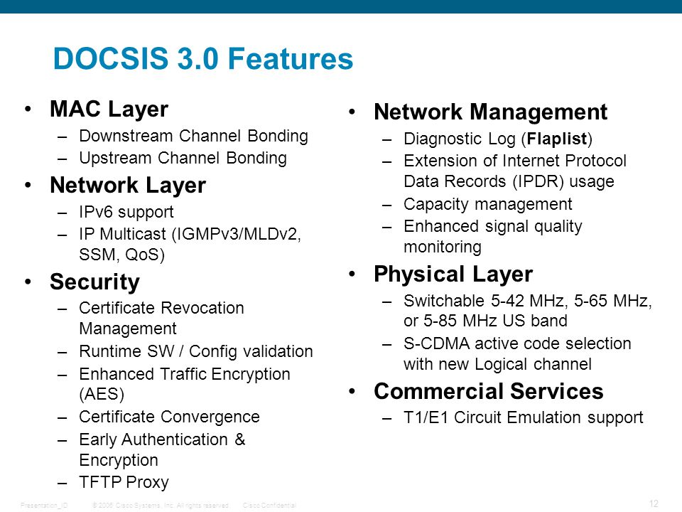 DOCSIS 3.0 Features MAC Layer Network Management Network Layer